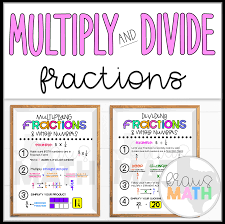 Multiplying Fractions By Whole Numbers Anchor Chart Multiply Divide Fractions Whole Numbers Poster Teks 5 3i 5 3l