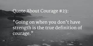 Quotes About Strength And Courage Custom 48 [VERY] Best Quotes About Strength Courage And Hope Mar 48