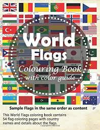 Country flags all over the world. World Flags Colouring Book With Colour Guides A Great Book For Playing And Learning About Flags Of The World And Geography For Kids Melvin Payne 9781670321022 Amazon Com Books