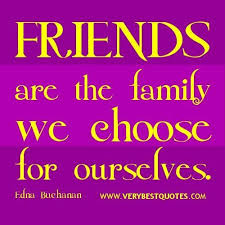 Quotes About Friendship Choose Friends Quotes Friendship Quotes Friends Are The Family We Choose For Ourselves Collection Of Inspiring Quotes Sayings Images Wordsonimages