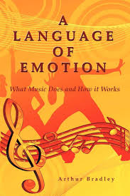 A Language Of Emotion What Music Does And How It Works