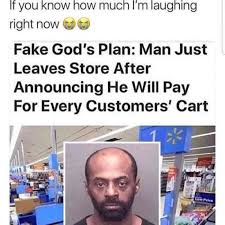 Customers xyz How God's Meme Fake Every Leaves - Now Know For Man Plan Laughing Announcing Pay I'm You Much Will After Cart Just Store Right He If