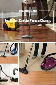best cordless vacuum for hardwood floors and pet hair uk top 10 best canister vacuum cleaners