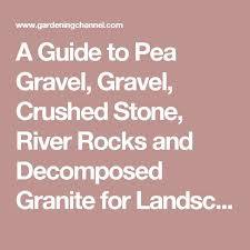 layer crushed rock a guide to pea gravel gravel crushed stone river rocks and decomposed