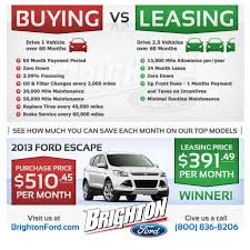 lease a car vs buy brighton ford buy vs lease 2013 ford escape brighton ford