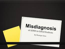 Misdiagnosis of ADHD in Gifted Students By Monique Sims. - ppt download