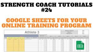 Workout Plan Sheet Create A Training Program With Google Sheets Dsmstrength Strength Coach Tutorials 24