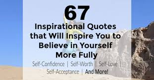 67 Believe In Yourself Inspirational Quotes Confidence Self Worth