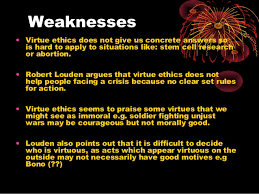 virtue ethics ocr exam board  16 weaknesses • virtue ethics