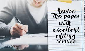 How To Revise A Paper Revise The Paper With Excellent Editing Service