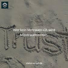 Wer Kein Vertrauen Sät Wird Misstrauen Ernten Sprüche