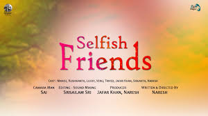 Beautiful Quotes For Selfish Friendship Best Of Selfish Friends 24 Telugu Short Film By Naresh YouTube