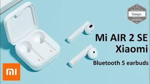 Xiaomi Mi Air 2 SE - Bluetooth 5 Earbuds - Déballage et Mise en route -  YouTube