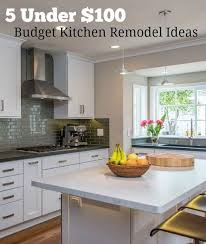 Budget For Kitchen Remodel 5 Budget Kitchen Remodel Ideas Under 100 You Can Diy
