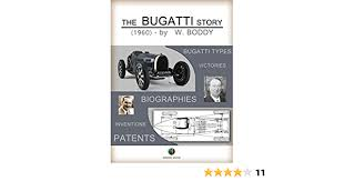 Very much a stopgap until a brand new. The Bugatti Story History Of The Automobile Book 6 Boddy William Ebook Amazon Com