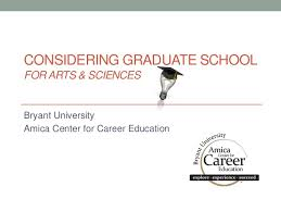 Considering Grad School Bryant University Considering Graduate School