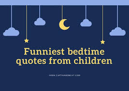 Bedtime Quotes Adorable Bedtime Excuses From Children Being Funny Not Wanting To Sleep