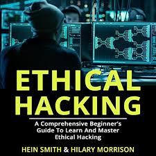 Ethical Hacking by Hein Smith, Hilary Morrison | Audiobook | Audible.com