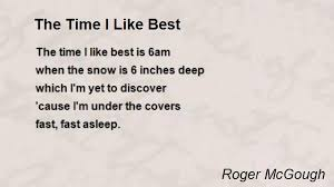 The Time I Like Best Poem By Roger McGough Poem Hunter Unique Best Poetry