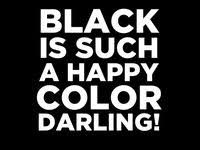 10+ <b>Black is My Happy</b> Color   ideas in 2020 | happy colors, black ...