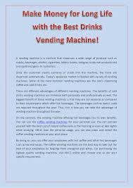 A Vending Machine Dispenses Coffee Into Magnificent Make Money For Long Life With The Best Drinks Vending Machine
