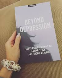 book beyond depression essays about feeling low feeling stuck  book beyond depression essays about feeling low feeling stuck and finding healing