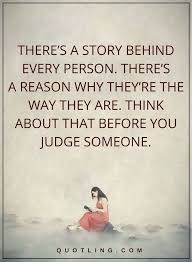 Quotes About Judging Cool Judging Quotes There's A Story Behind Every Person There's A