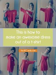 How To Make A Cool Shirt This Is How To Make An Awesome Dress Out Of A T Shirt