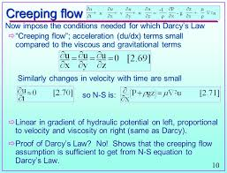 creeping flow now impose the conditions needed for which darcy s law
