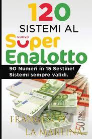 Superenalotto is a lottery that has been played in italy since 3 december 1997. 120 Sistemi Al Superenalotto 90 Numero In 15 Sestine Italian Edition La Martina Francesco 9798609442673 Amazon Com Books