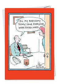 hilarious birthday printed greeting card by leo cullum from leworkscards work extra hard