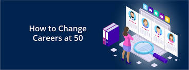 How To Change Career How To Change Career At 50 United Kingdom