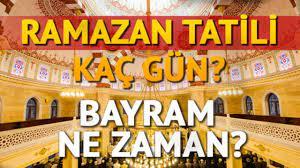 Ramazan bayramı 9 günlük tatil ne zaman başlayacak, bayram tatili ne zaman  başlıyor?