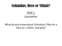 columbus hero or villain choose words to describe columbus  columbus hero or villain