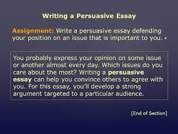 mini workshop writing a persuasive essay assignment choose an  writing a persuasive essay assignment write a persuasive essay defending your position on an issue
