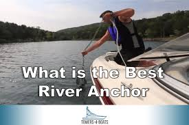 What Is The Best River Anchor Boating Life
