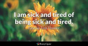 Exhausted Quotes New Sick And Tired Quotes BrainyQuote