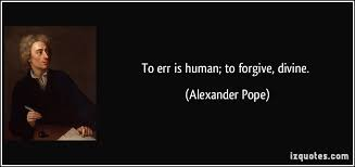 to err is human to forgive divine  to err is human to forgive divine alexander pope