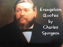Christian Quotes On Evangelism Best of Quotes On Evangelism From Charles Spurgeon