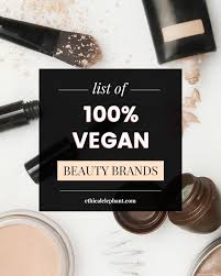 a plete list of vegan and free makeup and personal care brands