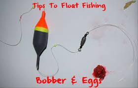 tips to float fishing bobber eggs pautzke bait co