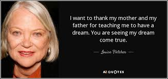 Dreams From My Father Quotes With Page Numbers Best of Louise Fletcher Quote I Want To Thank My Mother And My Father For