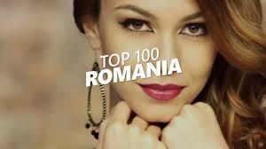 Top 100 Romanian Songs Cantece Din Romania