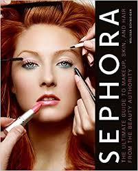 sephora the ultimate guide to makeup skin and hair from the beauty authority