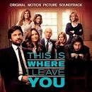 This Is Where I Leave You [Original Soundtrack]