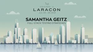 Geitz Design Laracon Us En Français Full Stack Testing Strategies Samantha Geitz
