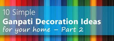 10 simple ganpati decoration ideas for your home part 2