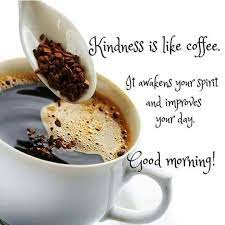 Are you looking for good morning inspirational quotes with images? Pin By Sylvia Zarr On Morning Afternoon Evening Quotes Good Morning Coffee Coffee Quotes Morning Morning Coffee Images