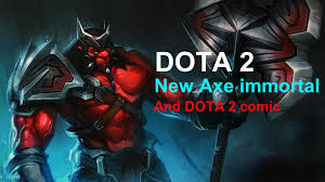 dota 2 new axe immortal cape youtube