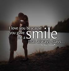 I Love You Because Quotes New I love you because you gave me a smile Sayings with Images